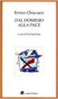 Dal dominio alla pace. Scritti sulla globalizzazione - Chiavacci Enrico