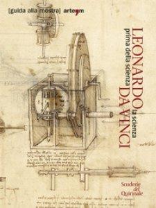 Copertina di 'Leonardo da Vinci. La scienza prima della scienza'