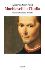 Copertina di 'Machiavelli e l'Italia. Resoconto di una disfatta'