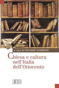 Copertina di 'Chiesa e cultura nell'Italia dell'Ottocento'