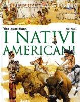 I nativi americani - Neil Morris