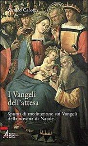Copertina di 'I vangeli dell'attesa. Spunti di meditazione sui vangeli della novena di Natale'