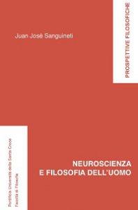 Copertina di 'Neuroscienza e filosofia dell'uomo'