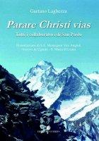 Parare Christi vias - Gaetano Laghezza