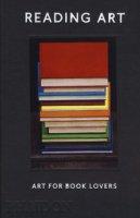 Reading Art: art for book lovers. Ediz. a colori - Trigg David