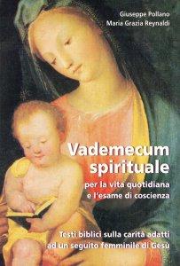Copertina di 'Vademecum spirituale per la vita quotidiana e l'esame di coscienza. Testi biblici sulla carità adatti ad un seguito femminile di Gesù.'