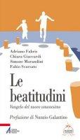 Le beatitudini - Adriano Fabris, Chiara Giaccardi,  Simone Morandini, Fabio Scarsato