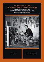 In questo mare di indaffarati della pittura. Un carteggio inedito tra Enzo Brunori e Renato Birolli (1956-1959) - Brunori Enzo, Birolli Renato