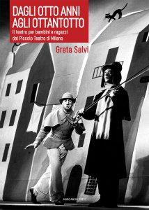 Copertina di 'Dagli otto anni agli ottantotto. Il teatro per bambini e ragazzi del Piccolo Teatro di Milano'