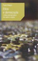 Etica e democrazia - Allegra Paolo