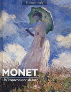 Copertina di 'Monet. Un'impressione di luce. Ediz. a colori'