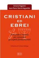 Cristiani ed ebrei - Simone Paganini, Jean-Pierre Sterck-Degueldre
