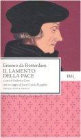 Il lamento della pace. Testo latino a fronte - Erasmo da Rotterdam