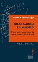 Solo i sandali e il vangelo - Pedro Casaldaliga