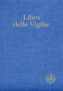 Copertina di 'Libro delle Vigilie. Secondo il rito della Santa Chiesa di Milano'