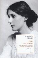 Libri e ritratti. Una selezione di scritti letterari e biografici - Woolf Virginia