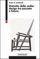 Distretto della sedia: design tra passato e futuro - Lombardi Anna