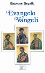 Copertina di 'Evangelo e vangeli. Quattro evangelisti, quattro Vangeli, quattro destinatari'
