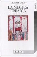 La mistica ebraica nel pensiero medievale - Laras Giuseppe