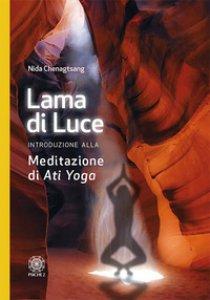Copertina di 'Lama di luce. Introduzione alla meditazione di «Ati yoga»'