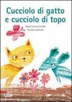 Cucciolo di gatto e cucciolo di topo - Maria Loretta Giraldo, Nicoletta Bertelle
