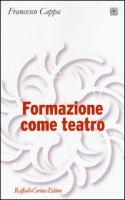 Formazione come teatro - Cappa Francesco