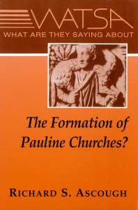 Copertina di 'What Are They Saying About the Formation of Pauline Churches?'