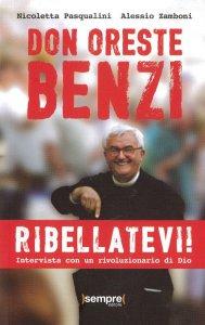 Copertina di 'Don Oreste Benzi - Ribellatevi!'