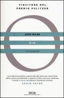 Dio. Una biografia - Jack Miles