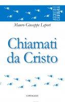 Chiamati da Cristo - Mauro Giuseppe Lepori