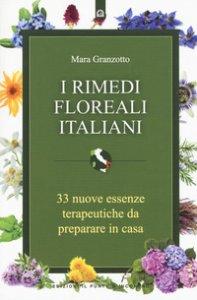 Copertina di 'I rimedi floreali italiani. 33 nuove essenze terapeutiche da preparare in casa'