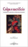 Colpa e sacrificio. Il sacrificio vicario nella storia delle religioni