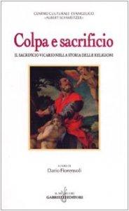 Copertina di 'Colpa e sacrificio. Il sacrificio vicario nella storia delle religioni'