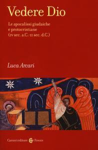 Copertina di 'Vedere Dio. Le apocalissi giudaiche e protocristiane (IV sec. a.C.-II sec. d.C.)'