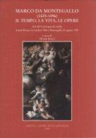 Marco da Montegallo (1425-1496). Il tempo, la vita, le opere. Atti del Convegno di studio (Ascoli Piceno, 12 ottobre 1996; Montegallo, 23 agosto 1997)