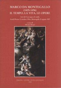 Copertina di 'Marco da Montegallo (1425-1496). Il tempo, la vita, le opere. Atti del Convegno di studio (Ascoli Piceno, 12 ottobre 1996; Montegallo, 23 agosto 1997)'