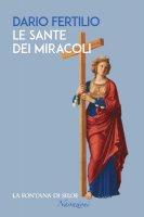 Le sante dei miracoli - Dario Fertilio