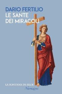 Copertina di 'Le sante dei miracoli'