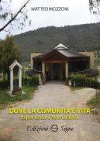 Dove la comunità è vita - Matteo Mozzoni
