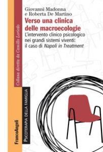Copertina di 'Verso una clinica delle macroecologie. L'intervento clinico psicologico nei grandi sistemi viventi: il caso di Napoli in Treatment'