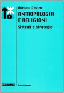 Copertina di 'Antropologia e religioni. Sistemi e strategie'