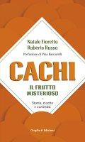 Cachi, il frutto misterioso - Natale Fioretto , Roberto Russo
