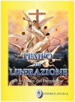 Tempo di liberazione per le anime del Purgatorio - Gava Tiziana, Bagato Roberto