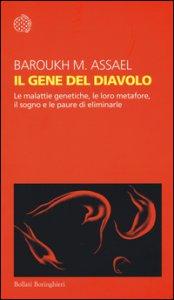 Copertina di 'Il gene del diavolo. Le malattie genetiche, le loro metafore, il sogno e la paura di eliminarle'