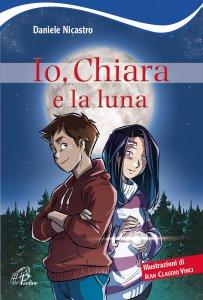 Copertina di 'Io, Chiara e la luna'