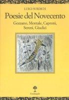 Poesie del Novecento. Gozzano, Montale, Caproni, Sereni, Giudici - Surdich Luigi