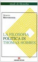 La filosofia politica di Thomas Hobbes - Martin Rhonheimer