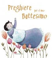 Preghiere per il mio battesimo - Francesca Fabris