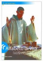 Alfabeto di vita. Davanti all'eucaristia con le preghiere del nostro tempo - Guglielmoni Luigi, Negri Fausto