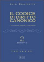 Il codice di diritto canonico - Chiappetta Luigi